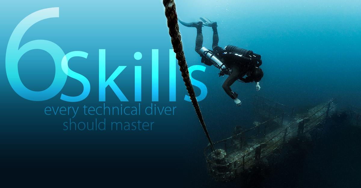 6 Skills Every Technical Diver Should Master - SDI | TDI | ERDI