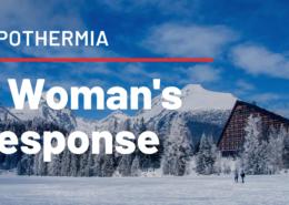 Hypothermia - A Womans Response